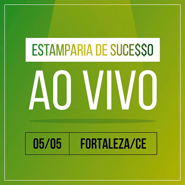 Estamparia de Sucesso AO VIVO em Fortaleza Ceará